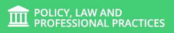 Policy, Law And Professional Practices